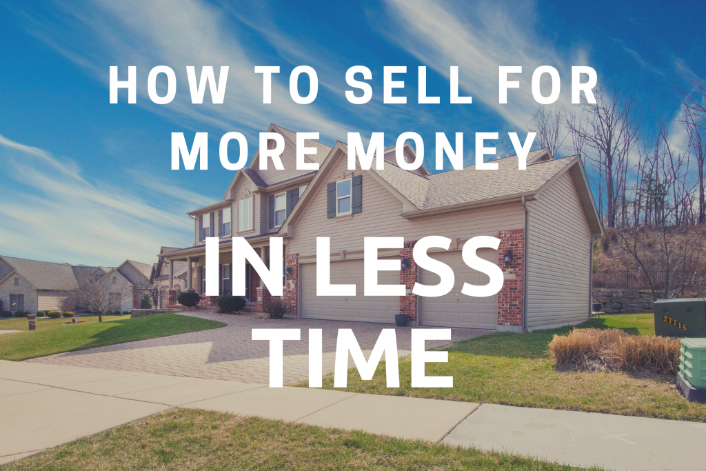 How to sell real estate for more money in less time