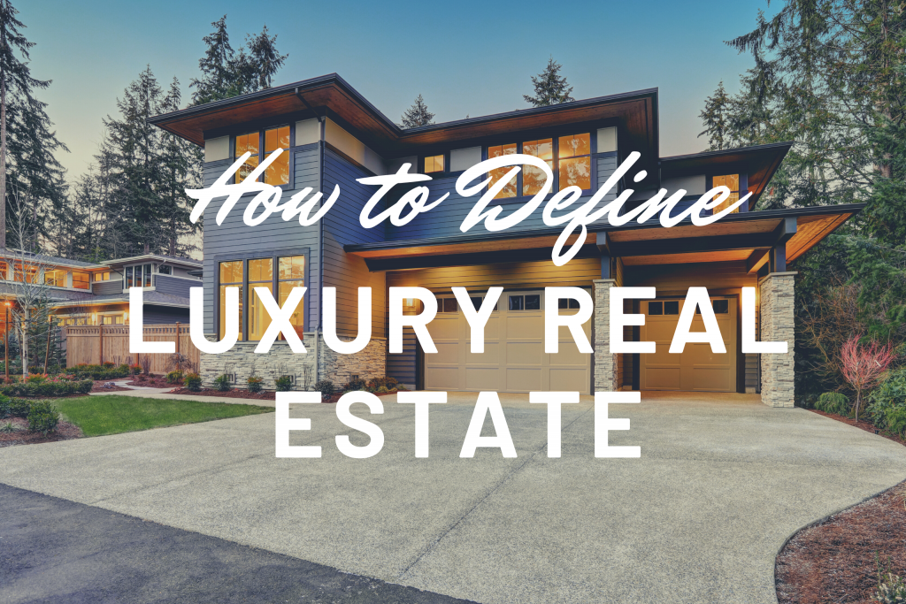 how to define luxury homes
