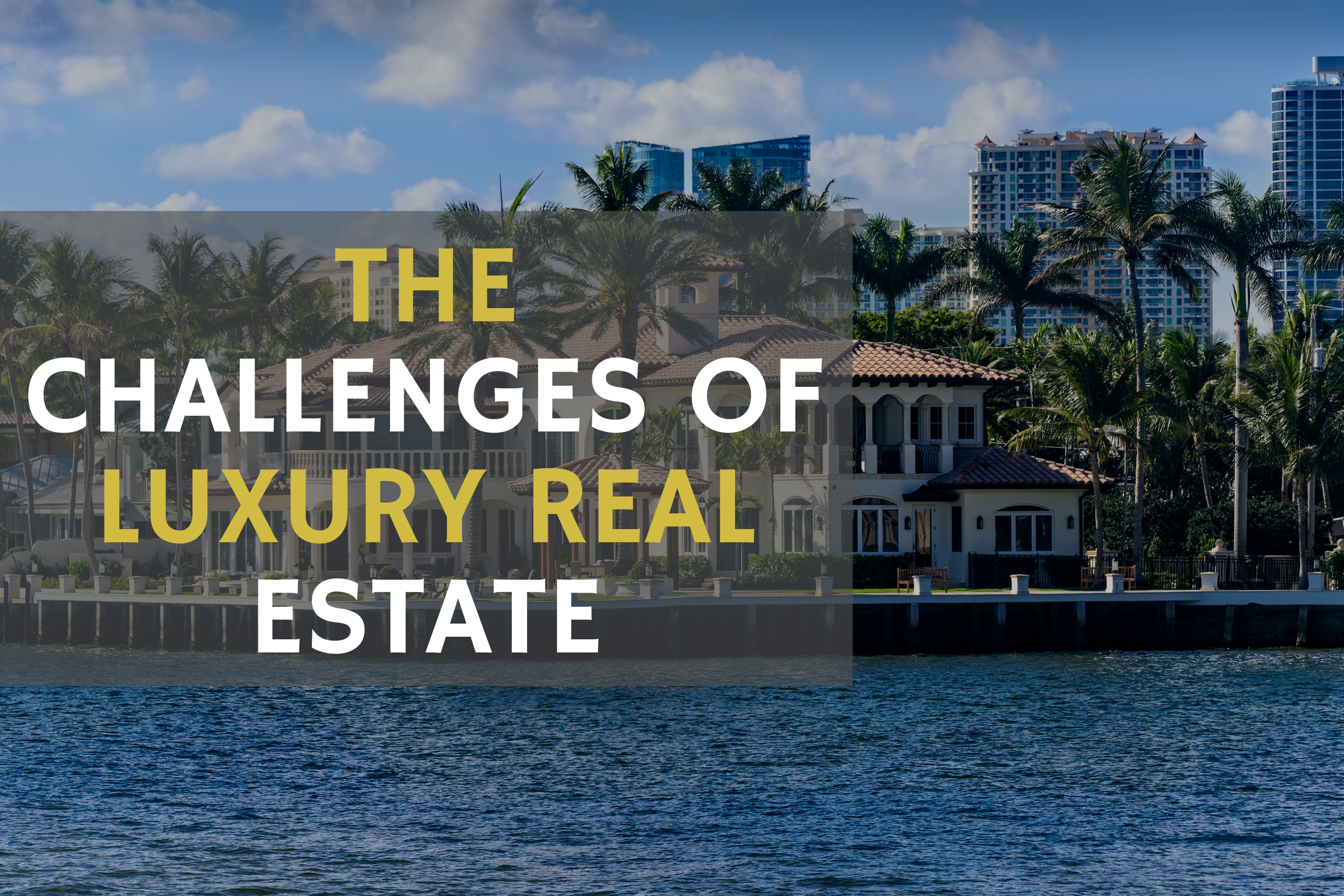 The Challenges of luxury homes