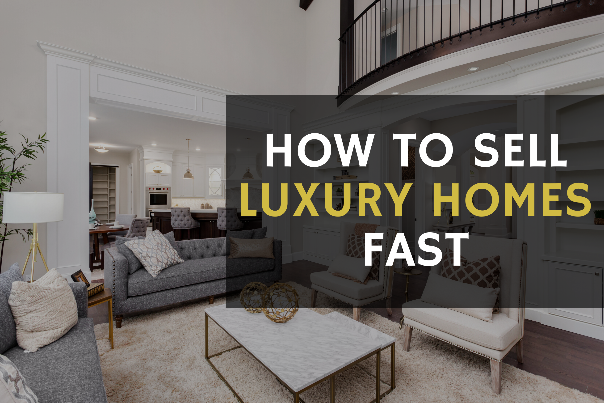 how to sell luxury homes fast
