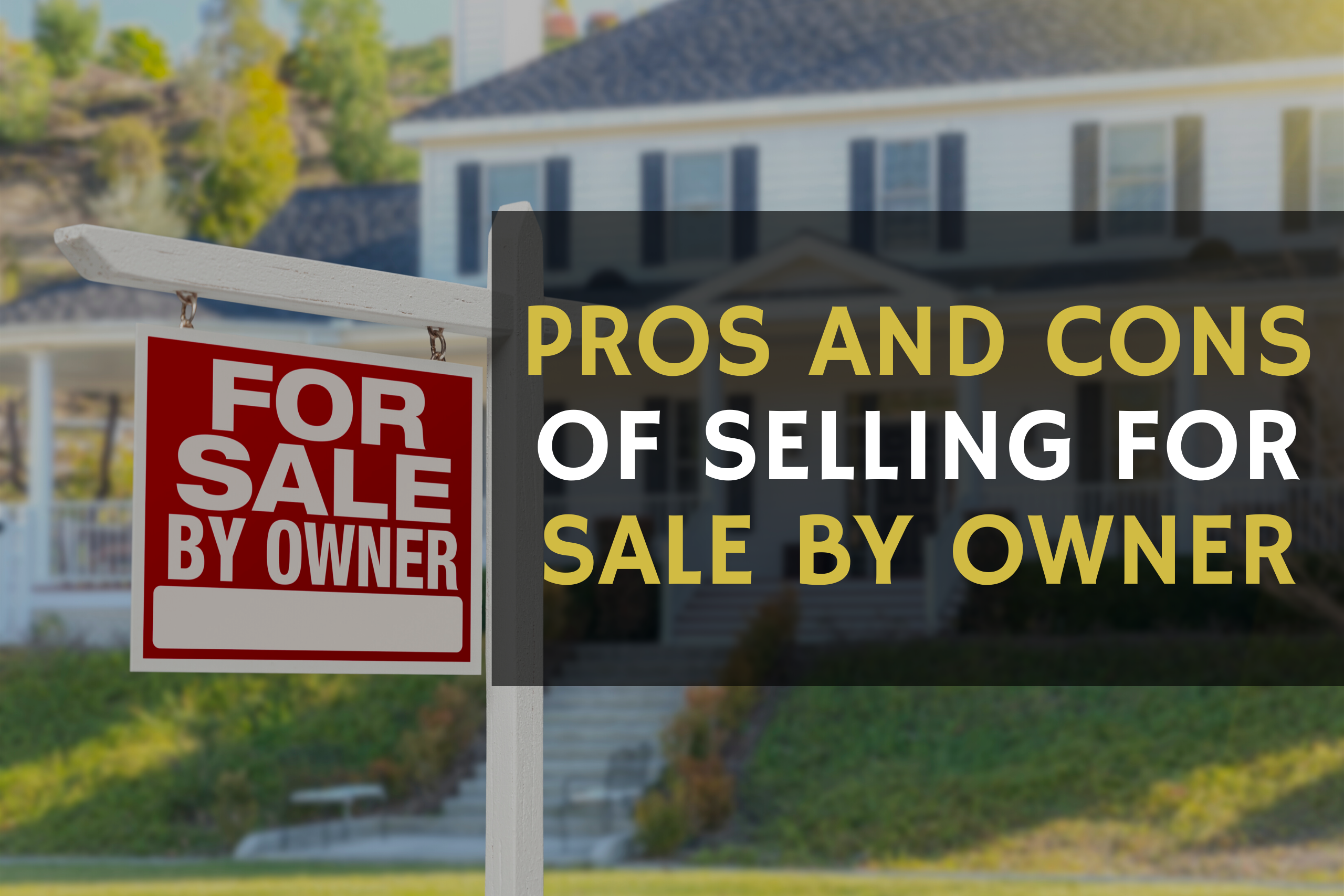 pros and cons of selling a home for sale by owner