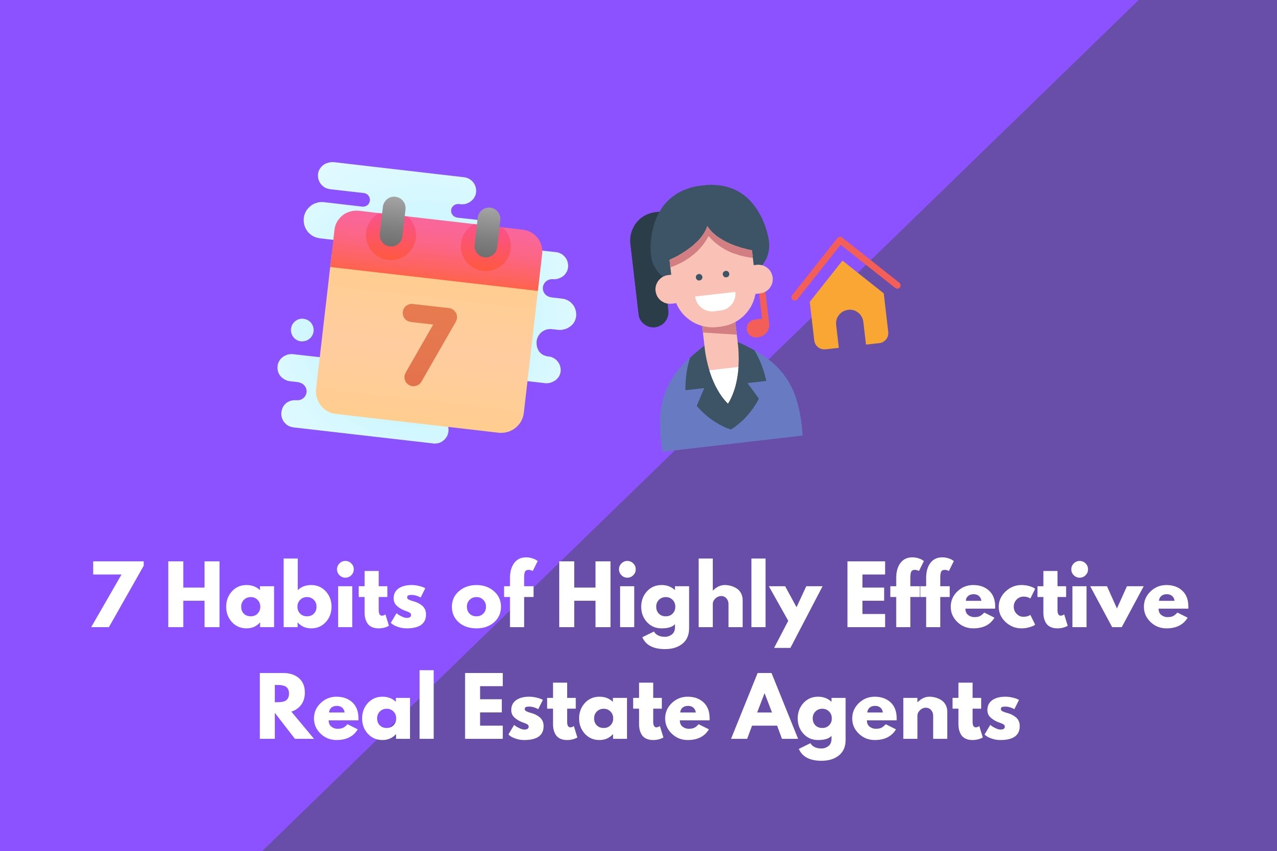 seven habits of highly effective real estate agents