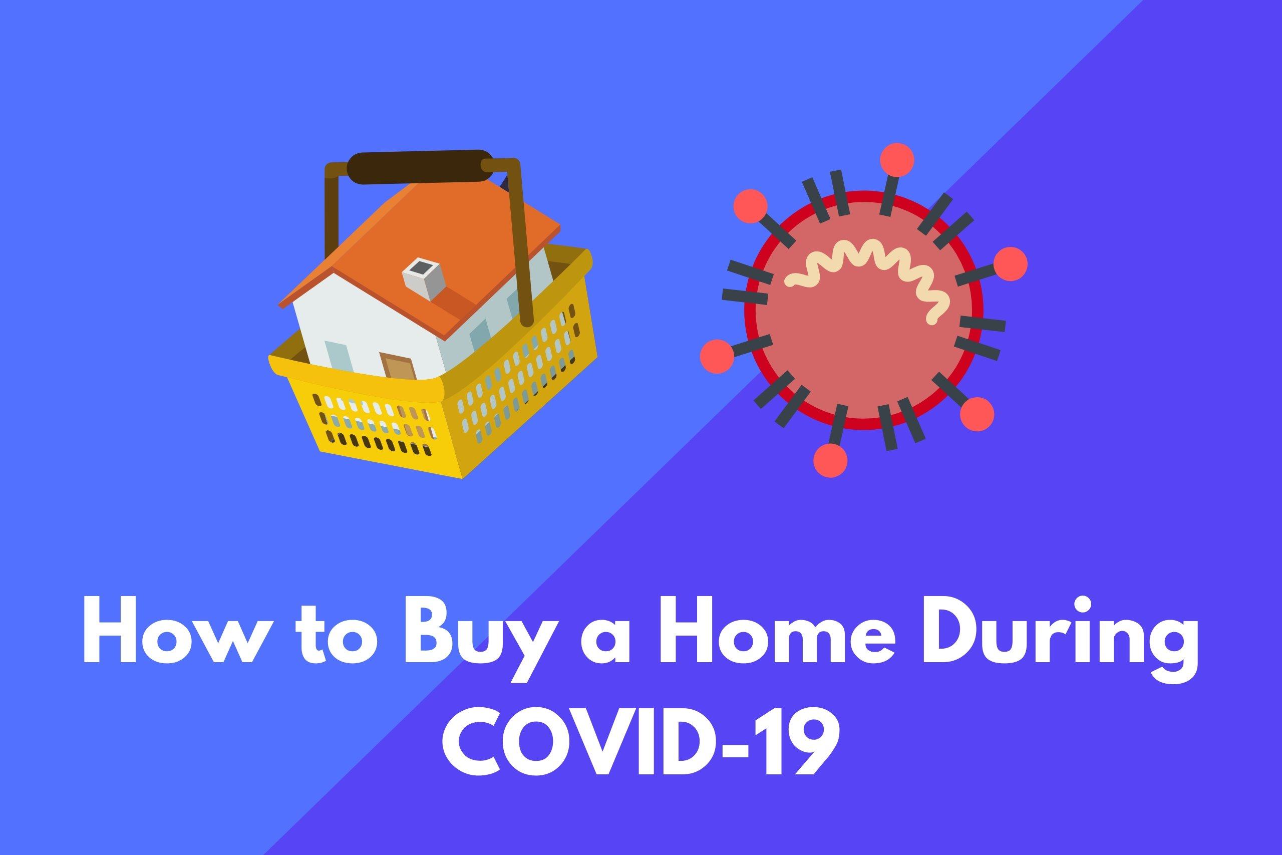 how to buy a home during covid-19