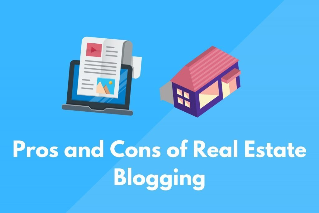 pros and cons of real estate blogging